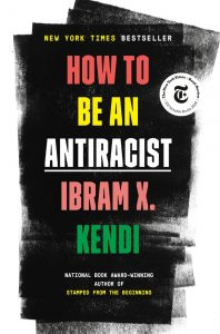 How to be an anti-racist - Ibram X. Kendi