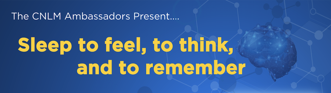 You're invited! Expert Panel: Sleep to feel, to think, and to remember